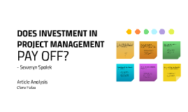 DOES INVESTMENT IN PROJECY MANAGEMENT PAY OFF?