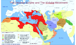 The Ottoman Empire and The Khilafat Movement