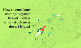 How to manage a brand from a desert island