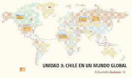 UNIDAD 3: CHILE EN UN MUNDO GLOBAL