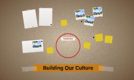 Building Our Culture