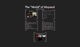 "The ""World"" of Woyzeck"