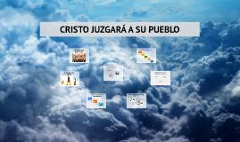 CRISTO JUZGARÁ A SU PUEBLO