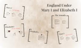 England under          Mary I and Elizabeth I