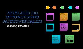 ANÁLISIS DE SITUACIONES AUDIOVISUALES