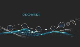 CHOCO MELTZR