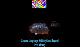 Second Language Writing Goes Beyond Proficiency
