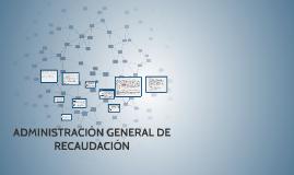 ADMINISTRACIÓN GENERAL DE RECAUDACIÓN