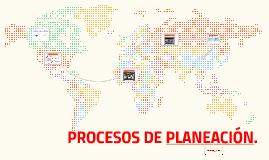 PROCESOS DE PLANEACIÓN.