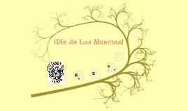 Copy of Dia de Los Muertos!