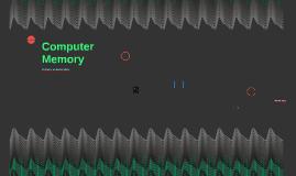 Copy of Computer Memory