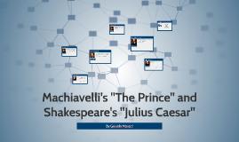 """Machiavelli's """"The Prince"""" and Julius Caesar's """"Julius Caesa"""
