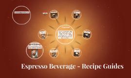 Copy of Copy of Espresso Beverage - Recipe Guides