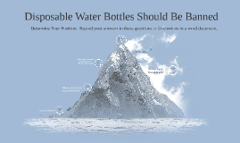 Disposable Water Bottles Should Be Banned