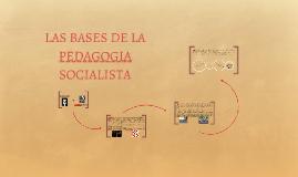 LAS BASES DE LA PEDAGOGIA SOCIALISTA
