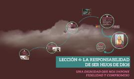 Copy of LECCIÓN 4- LA RESPONSABILIDAD DE SER HIJOS DE DIOS