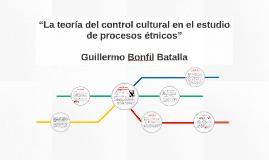 """Copy of """"La teoría del control cultural en el estudio de procesos ét"""