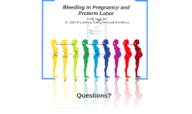 Bleeding in Pregnancy and Preterm Labor