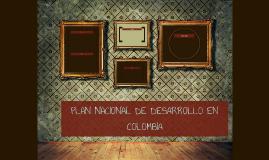 Copy of PLAN NACIONAL DE DESARROLLO EN COLOMBIA