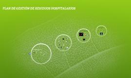 PLAN DE GESTION DE RESIDUOS HOSPITALARIOS