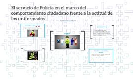 El servicio de Policía en el marco del comportamiento ciudad