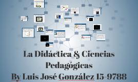 La Didáctica & Ciencias Pedagógicas