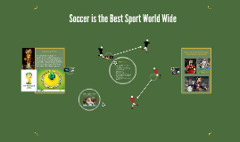 Soccer is the Best Sport World Wide