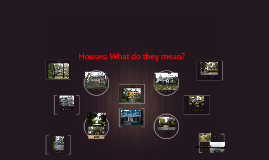 Houses: What do they mean?