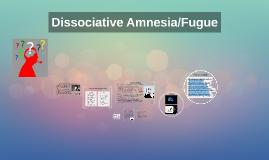 Dissociative Amnesia/Fugue