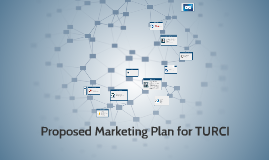 Proposed Marketing Plan for TURCI