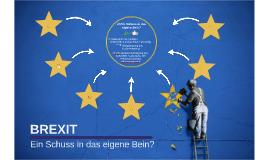 Brexit- Ein Schuss in das eigene Bein?