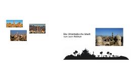 Die Orientalische Stadt