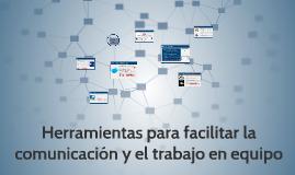 Copy of Herramientas para facilitar la comunicación y el trabajo en