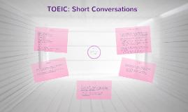 TOEIC: Short Conversations
