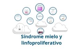 Copy of Síndrome mielo y linfoproliferativo