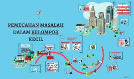 Copy of PEMECAHAN MASALAH DALAM KELOMPOK KECIL