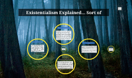 Existentialism Explained... Sort of