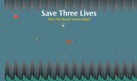 Save Three Lives