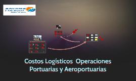 Costos Logísticos  Operaciones Portuarias y Aeroportuarias