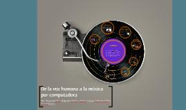 De la voz humana a la música por computadora