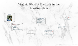 Virignia Woolf  - The Lady in the Looking-glass