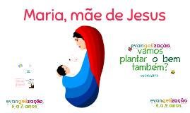 A MÃE DE JESUS
