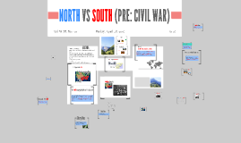 Copy of NORTH VS SOUTH (PRE: CIVIL WAR)