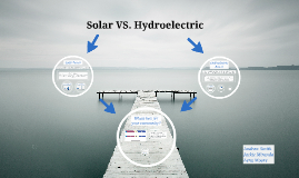 Solar VS. Hydroelectric