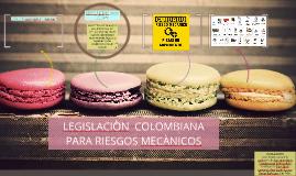 Copy of LEGISLACION  COLOMBIANA PARA RIESGOS MECANICOS