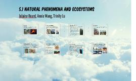 5.1 Natural Phenomena and Ecosystems
