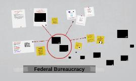 Copy of Federal Bureaucracy