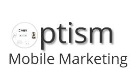 Copy of Optism Mobile Marketing