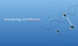 Neurobiology and Behaviour