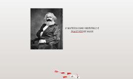 Karl Marx e o Materialismo Histórico Dialético